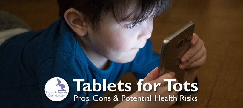 Tablets for Tots: Pros, Cons & Potential Health Risks