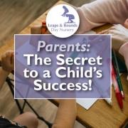 Parents: The Secret to a Child's Success!