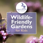 Wildlife-Friendly Gardens - for Kids